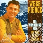 The wondering boy - cd musicale di Webb Pierce