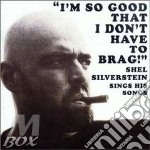 I'm so good that i don't. - cd musicale di Shel Silverstein