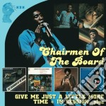 GIVE ME JUST A LITTLE MORE TIME           cd musicale di CHAIRMEN OF THE BOAR