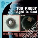 SOMEBODY'S BEEN SLEEPING IN.../100 PROOF  cd musicale di Artisti Vari