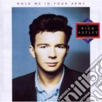 HOLD ME IN YOUR ARMS                      cd musicale di Rick Astley
