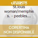 St.louis woman/memphis s. - peebles ann cd musicale di Ann peebles (3 cd)