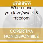 When i find you love/sweet & freedom cd musicale di Carn Jean