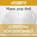Manic pop thril - cd musicale di That petrol emotion