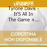 Tyrone Davis - It'S All In The Game + Home Wrecker + Turning Poin cd musicale di Davis Tyrone