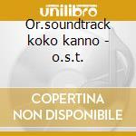 Or.soundtrack koko kanno - o.s.t. cd musicale di Plus Macross