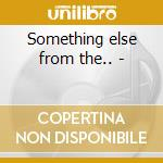Something else from the.. - cd musicale di Move The