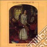Loudon Wainwright Iii - More Love Songs cd musicale di Loudon wainwright ii