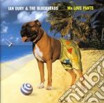 Ian Dury & The Blockheads - Mr Love Pants cd musicale di Ian dury & blockhea