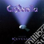 Live at the key club cd musicale di Cinderella
