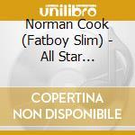 All star breakbeats cd musicale di Norman Cook