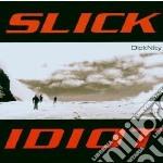 Slick Idiot - Dicknity cd musicale di Idiot Slick