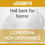 Hell bent for horror cd musicale di Joey Image