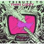 A tribute to thin lizz cd musicale di Artisti Vari
