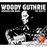 Worried man blues cd musicale di Woody Guthrie