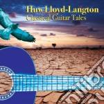 Classical guitar tales cd musicale di Huw Lloyd-langton
