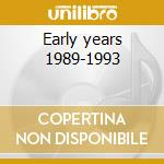 Early years 1989-1993 cd musicale di Chaos Total
