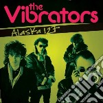 Alaska 127 cd musicale di Vibrators