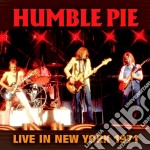 Humble Pie - Live In New York 1971 cd musicale di Pie Humble