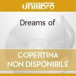 Dreams of cd musicale