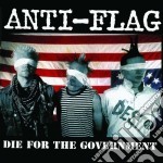 Anti Flag - Die For The Government cd musicale di Flag Anti