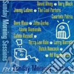 Sunday morning sessions - lafave jimmy alvin dave russell calvin cd musicale di J.lafave/d.alvin/c.russell & o