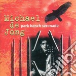 Park bench serenade cd musicale di Michael de jong
