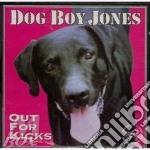 Dog Boy Jones - Out For Kicks cd musicale di Dog boy jones