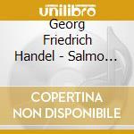 Handel Georg Friedrich - Salmo 109 'dixit Dominus', Salmo 126 'nisi Dominus' cd musicale di HANDEL GEORG FRIEDRI