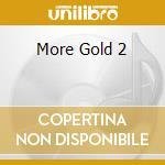 MORE GOLD 2 cd musicale di M Boney
