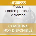 Musica contemporanea x tromba cd musicale