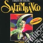 Cirque Du Soleil - Saltimbanco cd musicale di CIRQUE DU SOLEIL