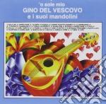 'o sole mio cd musicale di Gino Del vescovo