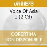 Voice of asia vol.1-a.v.-2cd cd musicale di ARTISTI VARI