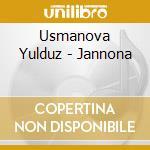 Usmanova Yulduz - Jannona cd musicale di Yulduz Usmanova