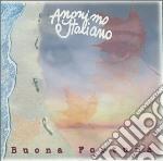 Anonimo Italiano - Buona Fortuna cd musicale di Italiano Anonimo