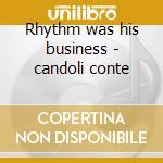 Rhythm was his business - candoli conte cd musicale di George williams & his orchestr