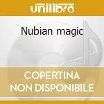 Nubian magic cd musicale di Kuban ali hassan
