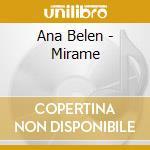 Ana Belen - Mirame cd musicale di Ana Belen