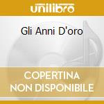 GLI ANNI D'ORO cd musicale di Raffaella Carra'