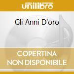 GLI ANNI D'ORO cd musicale di CASTELLINA-PASI