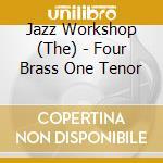 Four brass one tenor - cohn al cd musicale di Jazz workshop (al cohn)