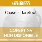 Chase - Barefoot cd musicale di CHASE