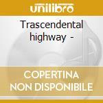 Trascendental highway - cd musicale di Colin hay (men at work)