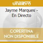 Jayme Marques - En Directo cd musicale di Marques Jayme