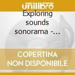 Exploring sounds sonorama - esquivel cd musicale di Esquivel & his orchestra 1956