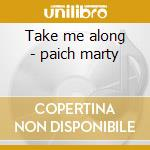 Take me along - paich marty cd musicale di Marty paich & jazz paino quart