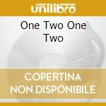 ONE TWO ONE TWO cd musicale di Artisti Vari