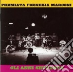 GLI ANNI 70/CONF.SINGOLA cd musicale di PREMIATA FORNERIA MARCONI