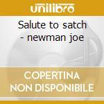 Salute to satch - newman joe cd musicale di Joe newman & his orchestra